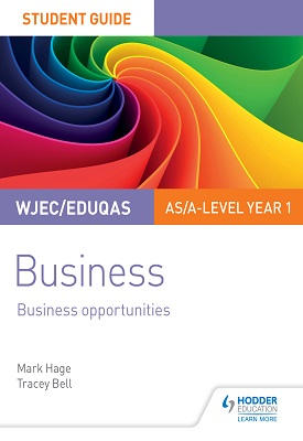 WJEC/Eduqas AS/A-level Year 1 Business Student Guide 1: Business Opportunities | Hage, Mark; Bell, Tracey | Hodder