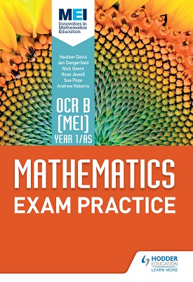 OCR B [MEI] Year 1/AS Mathematics Exam Practice | Dangerfield, Jan; Jewell, Rose; Pope, Sure; Roberts, Andrew; Geere, Nick | Hodder