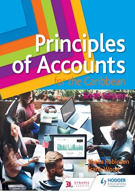 Principles of Accounts for the Caribbean: 6th Edition | Sheila Robinson; Elaine Mayall; Andrienne Jones; Anslem Raghoonanan; Wendy Wong Sing; Lennox Francis | Hodder