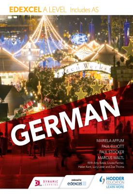 Edexcel A level German (includes AS)   Elliott, Paul;Waltl, Marcus;Affum, Mariela;Stocke   Hodder
