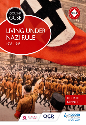 OCR GCSE History SHP: Living under Nazi Rule 1933-1945 | Kennett, Richard | Hodder