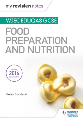 My Revision Notes: WJEC Eduqas GCSE Food Preparation and Nutrition | Buckland, Helen | Hodder
