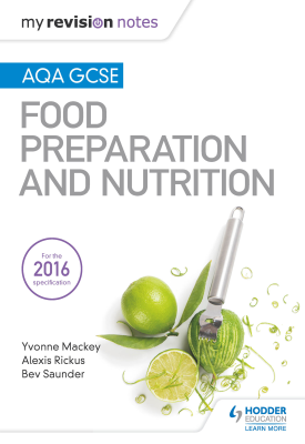 My Revision Notes: AQA GCSE Food Preparation and Nutrition | Mackey, Yvonne;Rickus, Alexis;Saunder, Bev | Hodder