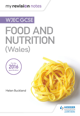 My Revision Notes: WJEC GCSE Food and Nutrition (Wales) | Buckland, Helen | Hodder