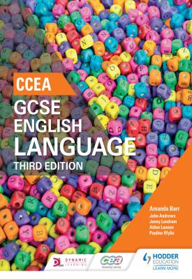 CCEA GCSE English Language, Third Edition Student Book | Barr, Amanda;Lennon, Aidan;Lendrum, Jenny;Wylie, Pauline | Hodder