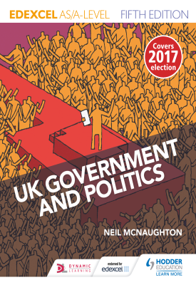 Edexcel UK Government and Politics for AS/A Level Fifth Edition | McNaughton, Neil | Hodder