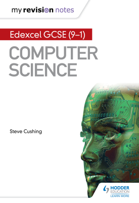 Edexcel GCSE Computer Science My Revision Notes 2nd edition | Cushing, Steve | Hodder