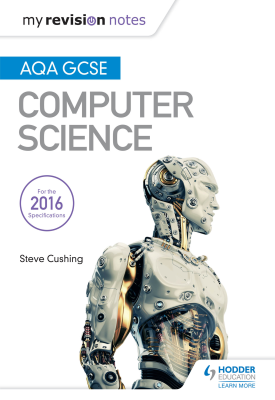 AQA GCSE Computer Science My Revision Notes 2nd edition | Cushing, Steve | Hodder