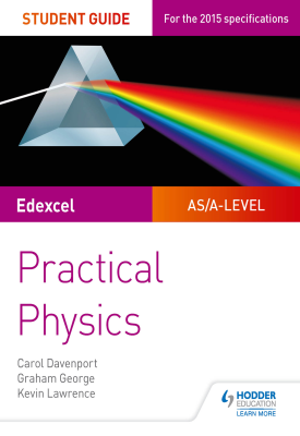 Edexcel A-level Physics Student Guide: Practical Physics | Davenport, Carol; George, Graham | Hodder