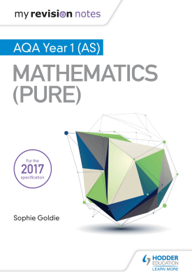 My Revision Notes: AQA Year 1 (AS) Maths (Pure) | Sophie Goldie | Hodder