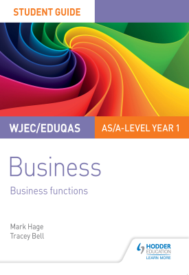 WJEC/Eduqas AS/A-level Year 1 Business Student Guide 2: Business Functions | Mark Hage, Tracey Bell | Hodder