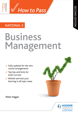 How to Pass National 5 Business Management: Second Edition | Peter Hagan | Hodder