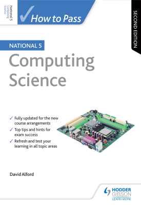 How to Pass National 5 Computing Science: Second Edition | David Alford | Hodder