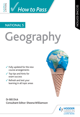 How to Pass National 5 Geography: Second Edition | Bill Dick, Sheena Williamson | Hodder
