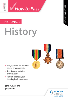 How to Pass National 5 History: Second Edition | John Kerr, Jerry Teale | Hodder