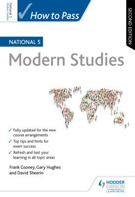 How to Pass National 5 Modern Studies: Second Edition | Frank Cooney, Gary Hughes, David Sheerin, | Hodder