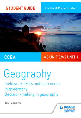 CCEA A-level Geography Student Guide 3: AS Unit 3/A2 Unit 3 | Manson, Tim | Hodder