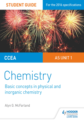 CCEA AS Chemistry Student Guide: Unit 1: Basic concepts in Physical and Inorganic Chemistry | McFarland, Alyn G. | Hodder