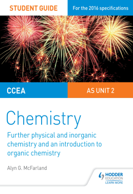CCEA AS Chemistry Student Guide: Unit 2: Further Physical and Inorganic Chemistry and an Introduction to Organic Chemistry | Alyn G. McFarland | Hodder
