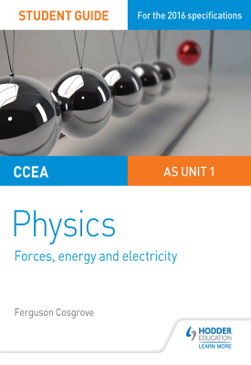 CCEA AS Unit 1 Physics Student Guide: Forces, energy and electricity | Ferguson Cosgrove | Hodder