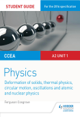 CCEA A-level Year 2 Physics Student Guide 3: A2 Unit 1: Deformation of solids thermal physics circular motion oscillations atomic and nuclear physics