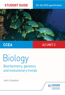 CCEA A2 Unit 2 Biology Student Guide: Biochemistry, Genetics and Evolutionary Trends | John Campton | Hodder