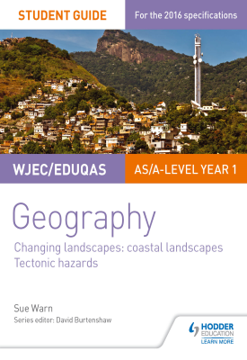 WJEC/Eduqas AS/A-level Geography Student Guide 2: Coastal Landscapes; Tectonic Hazards | Sue Warn | Hodder