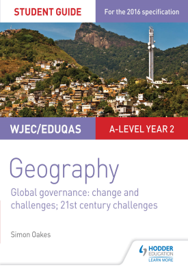 WJEC/Eduqas A-level Geography Student Guide 5: Global Governance: Change and challenges; 21st century challenges | Simon Oakes | Hodder