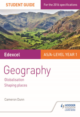 Edexcel AS/A-level Geography Student Guide 2: Globalisation; Shaping places | Cameron Dunn | Hodder