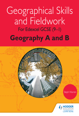 Geographical Skills and Fieldwork for Edexcel GCSE (9–1) Geography A and B   Steph Warren   Hodder