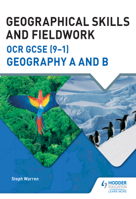 Geographical Skills and Fieldwork for OCR GCSE (9–1) Geography A and B | Steph Warren | Hodder