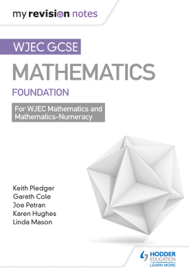 WJEC GCSE Maths Foundation: Mastering Mathematics Revision Guide | Pledger, Keith;Petran, Joe;Cole, Gareth | Hodder