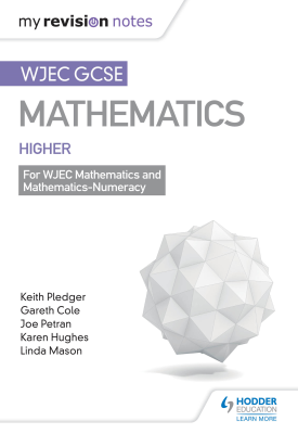 WJEC GCSE Maths Higher: Mastering Mathematics Revision Guide | Gareth Cole, Karen Hughes, Joe Petran, Keith Pledger, Linda Mason | Hodder