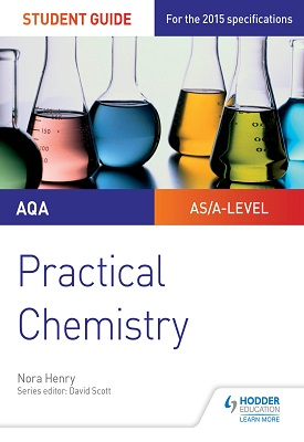 AQA A-level Chemistry Student Guide: Practical Chemistry | Nora Henry | Hodder