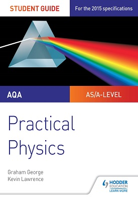 AQA A-level Physics Student Guide: Practical Physics | Graham George, Kevin Lawrence | Hodder
