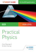 OCR A-level Physics Student Guide: Practical Physics A and B