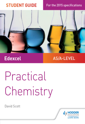 Edexcel A-level Chemistry Student Guide: Practical Chemistry | David Scott | Hodder