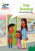 Reading Planet - Stop Shouting! - White: Comet Street Kids