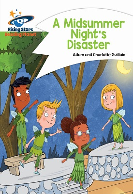 Reading Planet - A Midsummer Night's Disaster - White: Comet Street Kids | Adam and Charlotte Guillian | Hodder