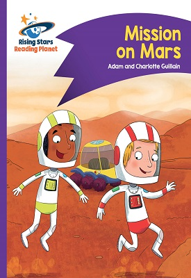 Reading Planet - Mission on Mars - Purple: Comet Street Kids | Adam and Charlotte Guillian | Hodder