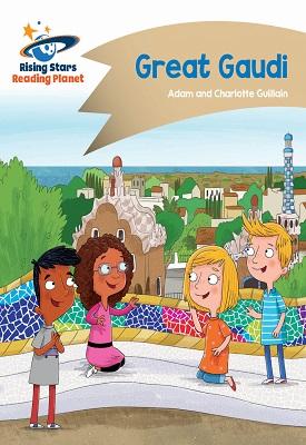 Reading Planet - Great Gaudi - Gold: Comet Street Kids | Adam and Charlotte Guillian | Hodder