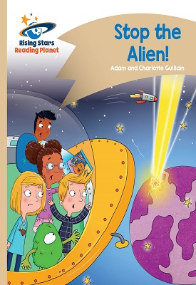 Reading Planet - Stop the Alien! - Gold: Comet Street Kids | Adam and Charlotte Guillian | Hodder