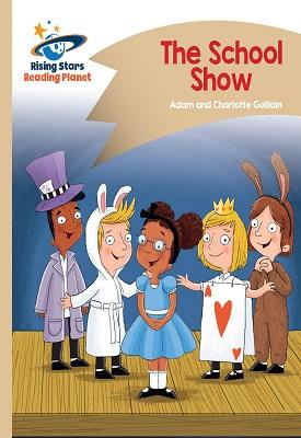 Reading Planet - The School Show - Gold: Comet Street Kids | Adam and Charlotte Guillian | Hodder