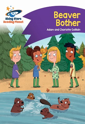 Reading Planet - Beaver Bother - Purple: Comet Street Kids | Adam and Charlotte Guillian | Hodder