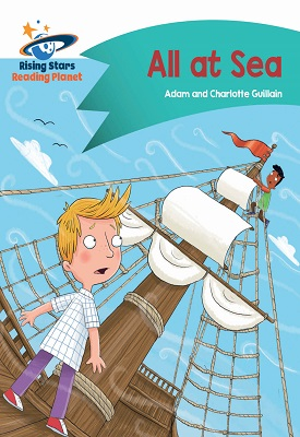 Reading Planet - All at Sea - Turquoise: Comet Street Kids | Adam and Charlotte Guillian | Hodder