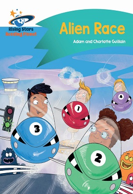 Reading Planet - Alien Race - Turquoise: Comet Street Kids | Adam and Charlotte Guillian | Hodder