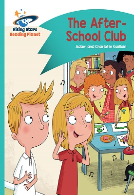 Reading Planet - The After-School Club - Turquoise: Comet Street Kids | Adam and Charlotte Guillian | Hodder