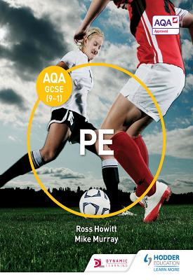 AQA GCSE (9-1) PE | Ross Howitt, Mike Murray | Hodder