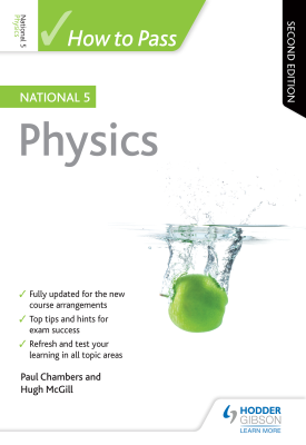 How to Pass National 5 Physics: Second Edition | Paul Chambers, Hugh McGill | Hodder