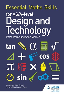 Essential Maths Skills for AS/A Level Design and Technology | Peter Warne; Chris Walker | Hodder